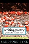 Writing Poetry from the Inside Out: Finding Your Voice Through the Craft of Poetry