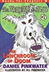 The Lunchroom of Doom by Daniel Pinkwater
