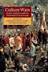 Culture Wars: Secular-Catholic Conflict in Nineteenth-Century Europe