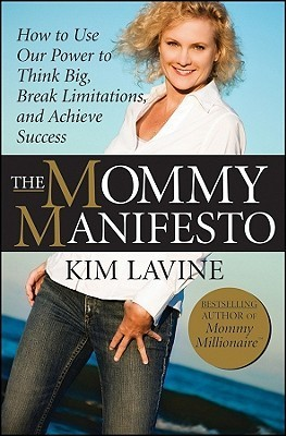 The-Mommy-Manifesto-How-to-Use-Our-Power-to-Think-Big-Break-Limitations-and-Achieve-Success