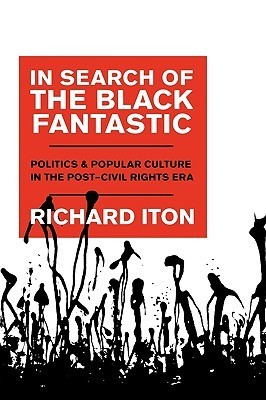 In Search of the Black Fantastic  Politics and Popular Culture in the Post-Civil Rights Era