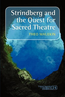 Strindberg And The Quest For Sacred Theatre. (Consciousness Literature And The Arts)