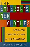The Emperor's New Clothes: Biological Theories of Race at the Millennium