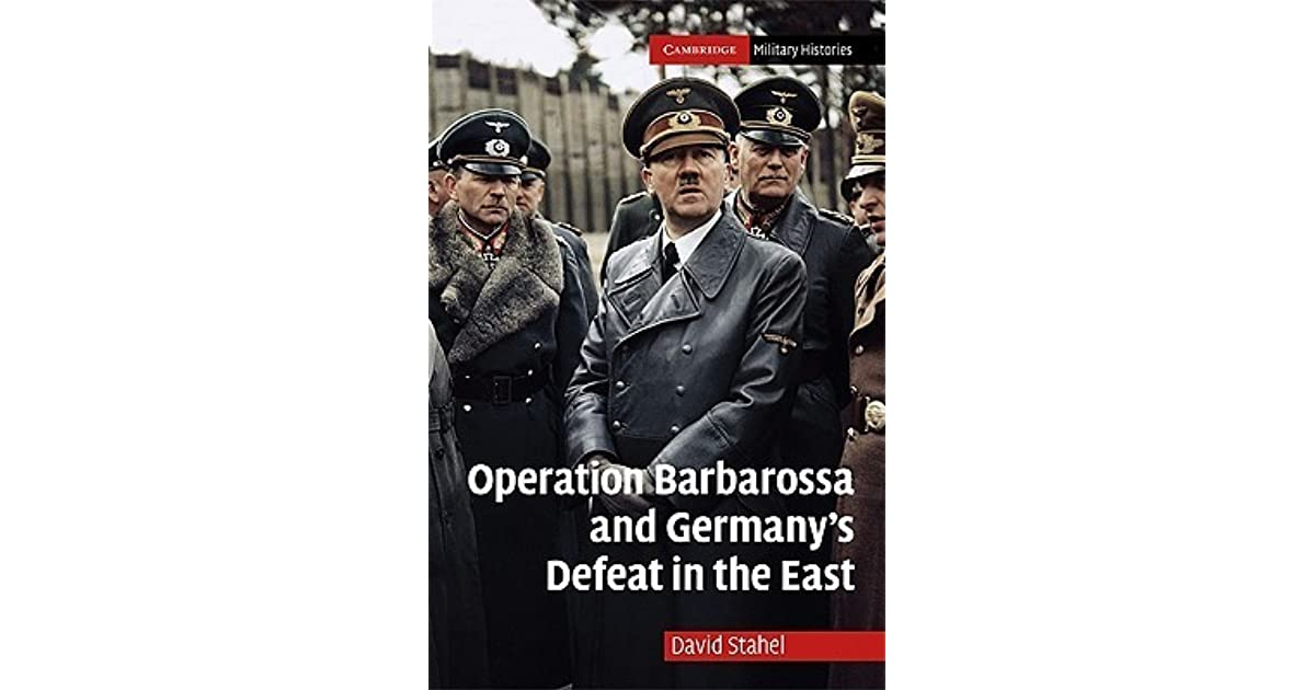 Operation Barbarossa and Germanys Defeat in the East