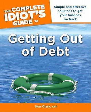 Complete Idiot's Guide to Getting Out of debt