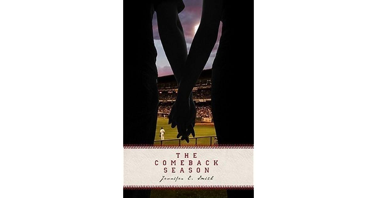 Comeback Season: The Comeback Season By Jennifer E. Smith