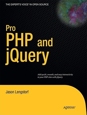 Pro PHP and jQuery by Jason Lengstorf