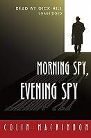Morning Spy, Evening Spy - UNABRIDGED