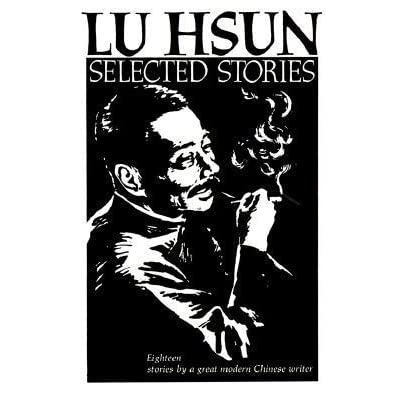 the impact of lu hsuns short stories to modern chinese culture essay His short stories consistently expose the ills and corruption of chinese society while at the same time expressing the author's guarded optimism regarding the potential of the chinese people.