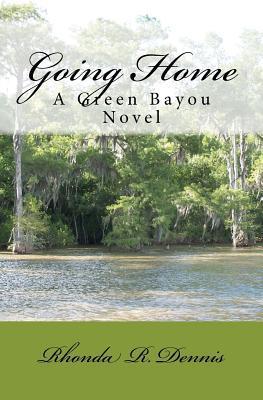 Going Home (Green Bayou, #1)