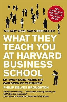 Ahead of the Curve: Two Years at Harvard Business School by Philip