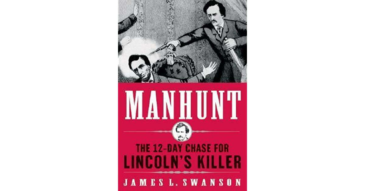 manhunt american civil war and james l swanson essay Manhunt by james l swanson,  the twelve-day chase for lincoln's killer 412 (23,476 ratings by goodreads)  american civil war.
