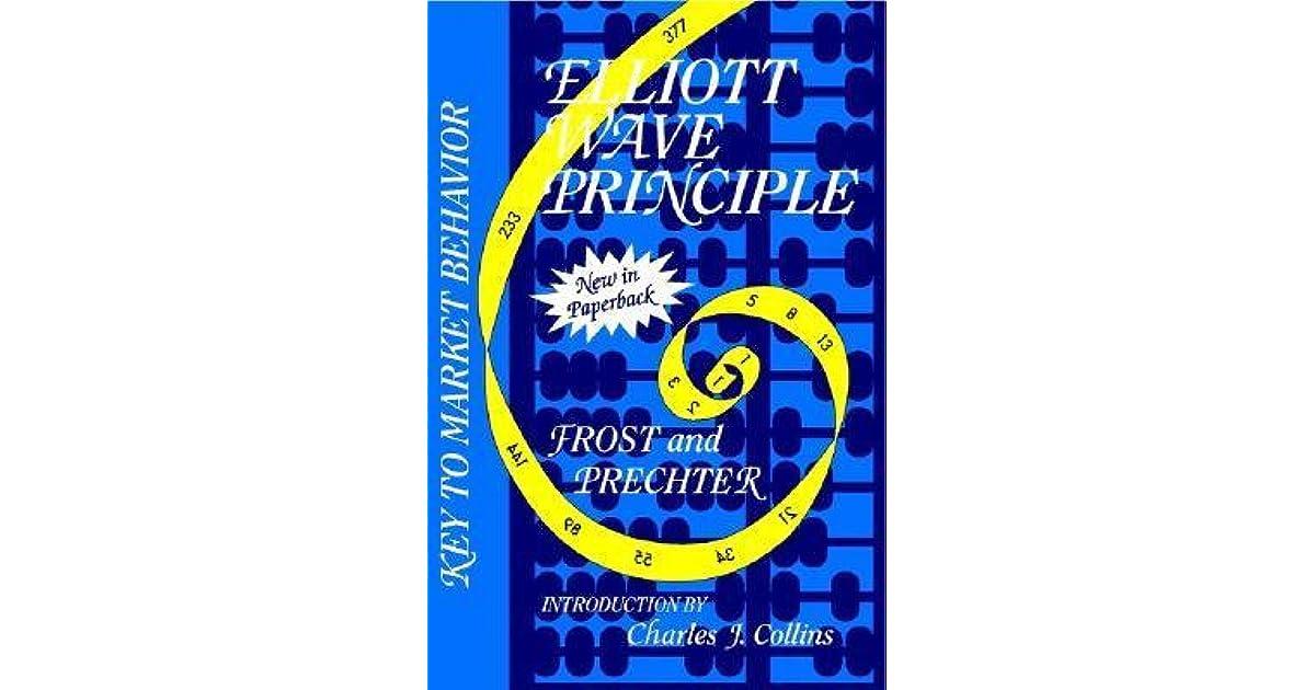 Elliott Wave Principle: Key to Market Behavior by A J  Frost