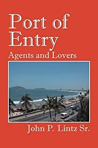 Port of Entry: Agents and Lovers