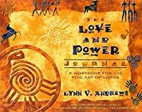The Love and Power Journal: A Workbook for the Fine Art of Living