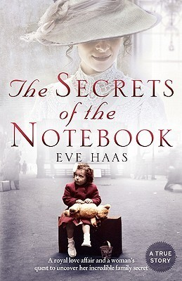 The Secrets of the Notebook A Woman's Quest to Uncover Her Royal Family Secret