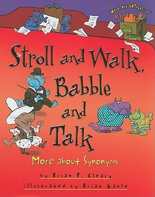 Stroll and Walk, Babble and Talk More About Synonyms