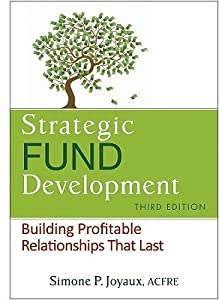 Strategic Fund Development, + WebSite: Building Profitable Relationships That Last
