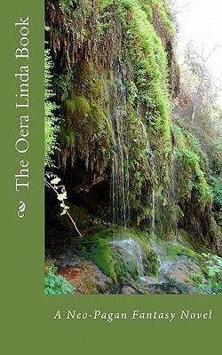 The Oera Linda Book: A Neo-Pagan Fantasy Novel