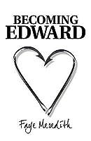 Becoming Edward