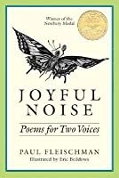 Joyful Noise: Poems for Two Voices