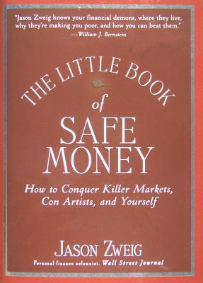 The Little Book Of Safe Money How To Conquer Markets