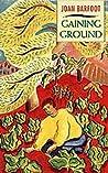 Gaining Ground by Joan Barfoot