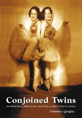 Conjoined Twins: An Historical, Biological and Ethical Issues Encyclopedia