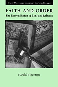 Faith and Order: The Reconciliation of Law and Religion