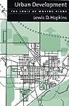 Urban Development: The Logic Of Making Plans