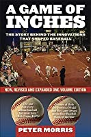 A Game Of Inches: The Stories Behind The Innovations That Shaped Baseball, New One Volume Revised And Expanded Paperback
