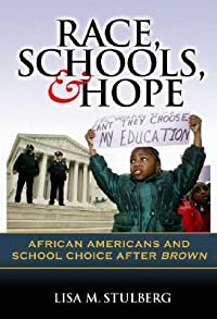 Race, Schools, & Hope: African Americans and School Choice After Brown