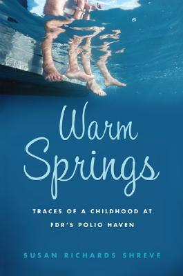 Warm Springs Traces of a Childhood at FDR's Polio Haven