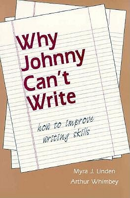 Why Johnny Can't Write Myra J. Linden, Arthur Whimbey