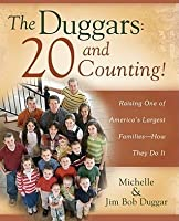 The Duggars: 20 and Counting!: Raising One of America's Largest Families--How the