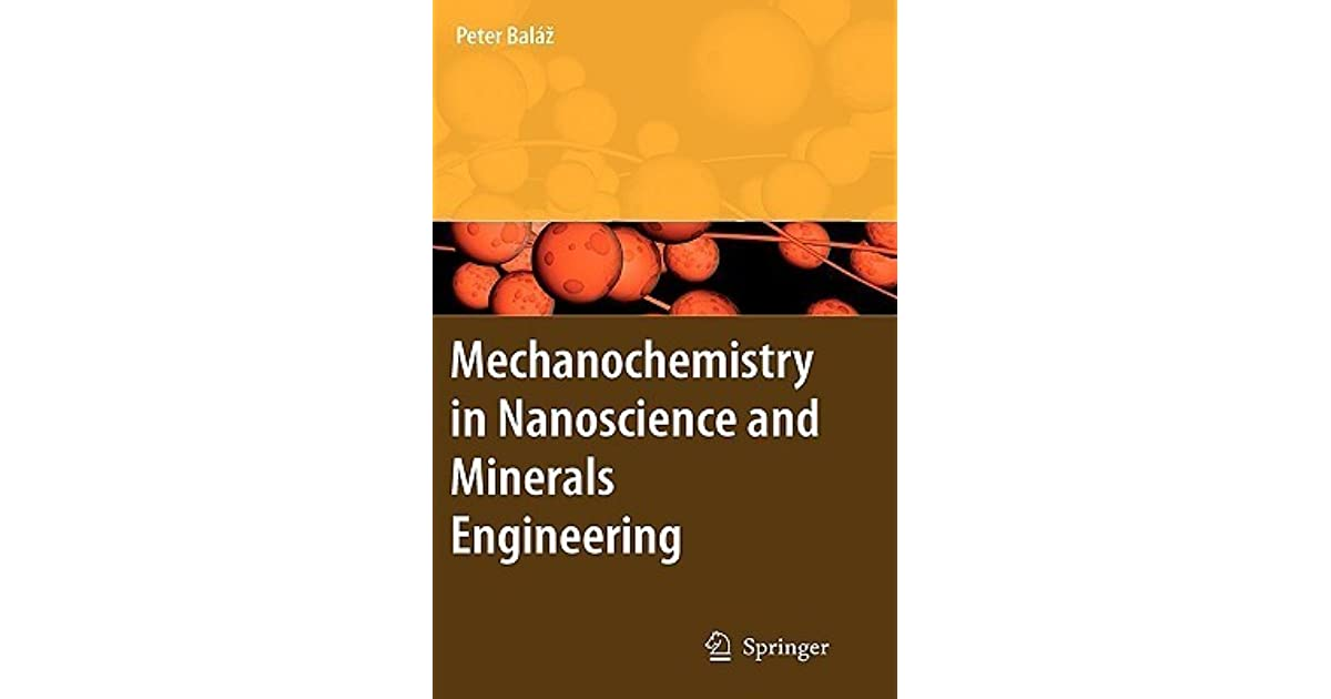 Mechanochemistry In Nanoscience And Minerals Engineering By Peter Baláž