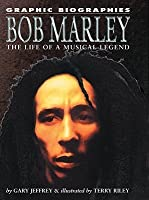 Bob Marley: The Life of a Reggae Superstar (Graphic Biographies)