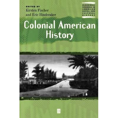 Colonial American History (Wiley Blackwell Readers in American Social and Cultural History)