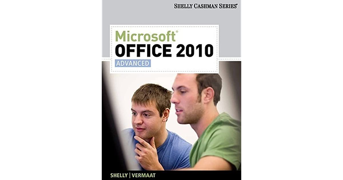 Microsoft office 2010 advanced by gary b shelly fandeluxe Gallery