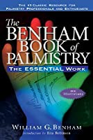 The Benham Book of Palmistry, Revised: The Essential Work