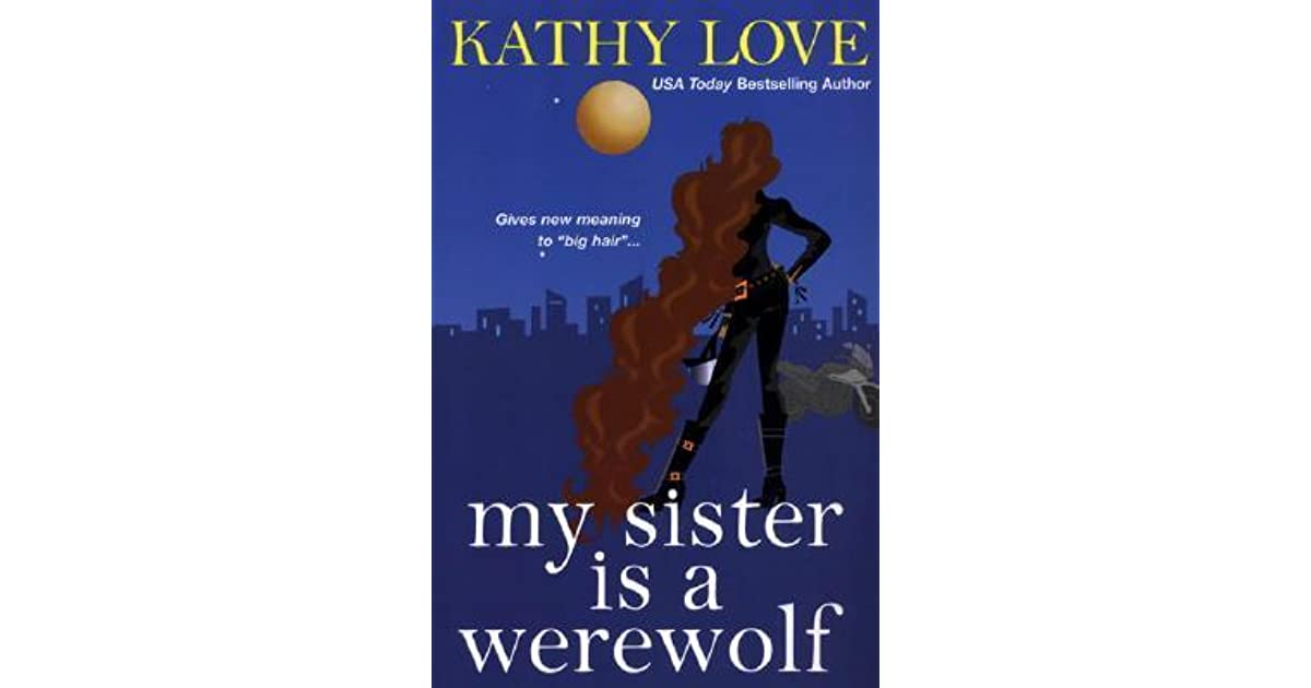 My Sister is a Werewolf (Young Brothers, #4) by Kathy Love