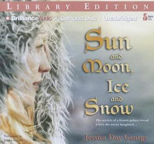 Sun and Moon, Ice And Snow Jessica Day George