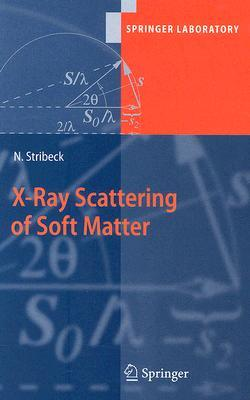 X Ray Scattering Of Soft Matter (Springer Laboratory)