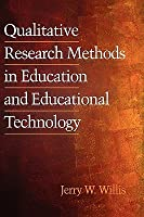 Qualitative Research Methods in Education and Educational Technology (Hc)