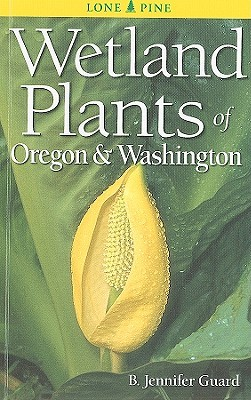 Wetland Plants of Oregon & Washington