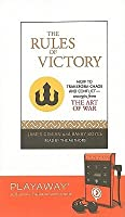 The Rules Of Victory: How To Transform Chaos And Conflict: Strategies From The Art Of War