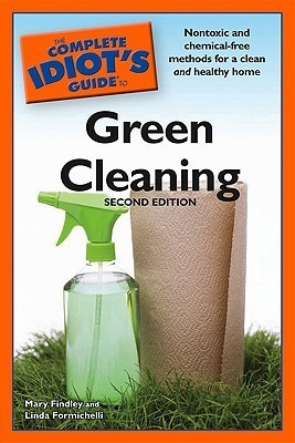 The Complete Idiots guide to green cleaning