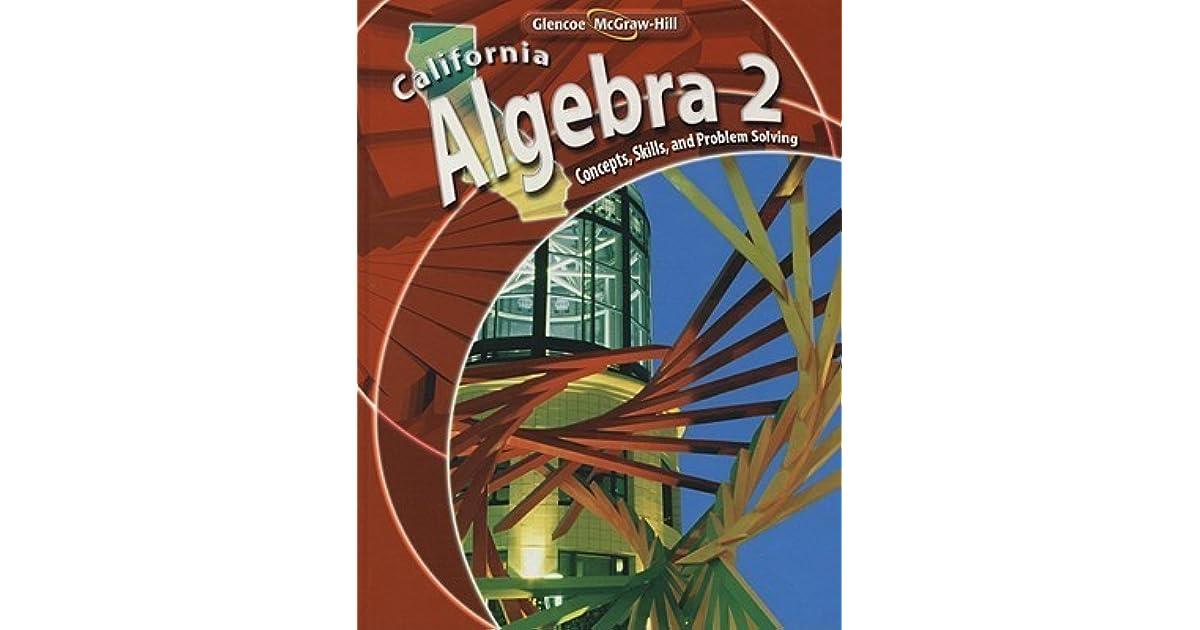 California Algebra 2: Concepts, Skills, and Problem Solving