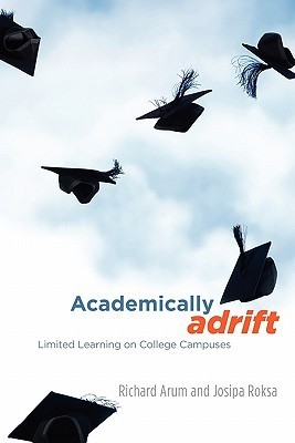 Academically Adrift by Richard Arum