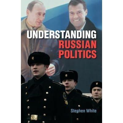 underst anding russian politics white stephen